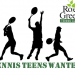 Tennis Teens Wanted